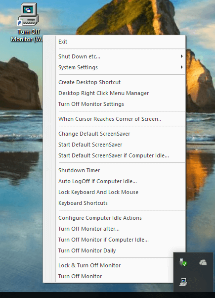 Turn Off Monitor from the System Tray Menu, Create Desktop Shortcut to Turn Off Monitor and much more